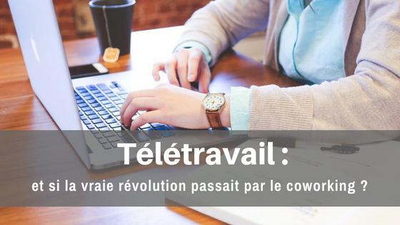 Télétravail : et si la vraie révolution passait par le coworking ?