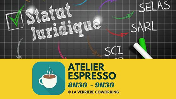 27/05/2016 : Atelier Espresso [Choisir son statut juridique]